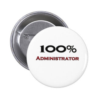 100 Percent Administrator Pinback Buttons