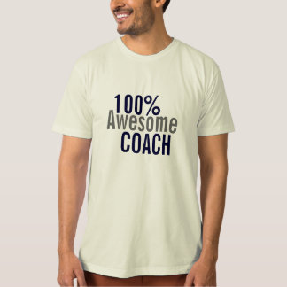 100 percent Awesome Coach gift T-Shirt