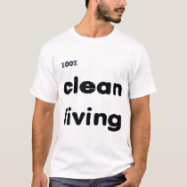 100 Percent Clean Living T-Shirt