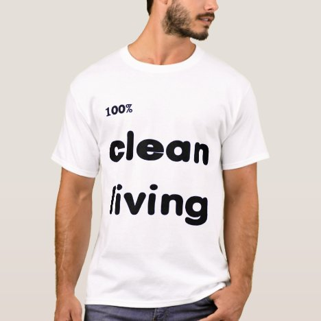 100 Percent Clean Living T-Shirt
