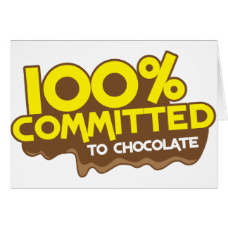 100 percent commmited to chocolate card