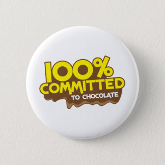 100 percent commmited to chocolate pinback button