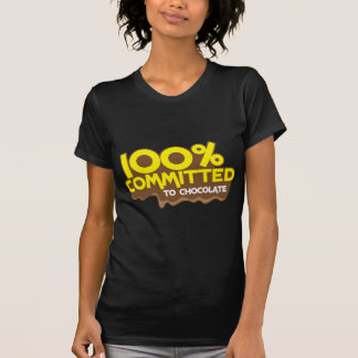 100 percent commmited to chocolate T-Shirt