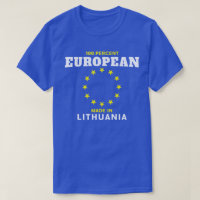 100 Percent European Made in Lithuania T Shirt