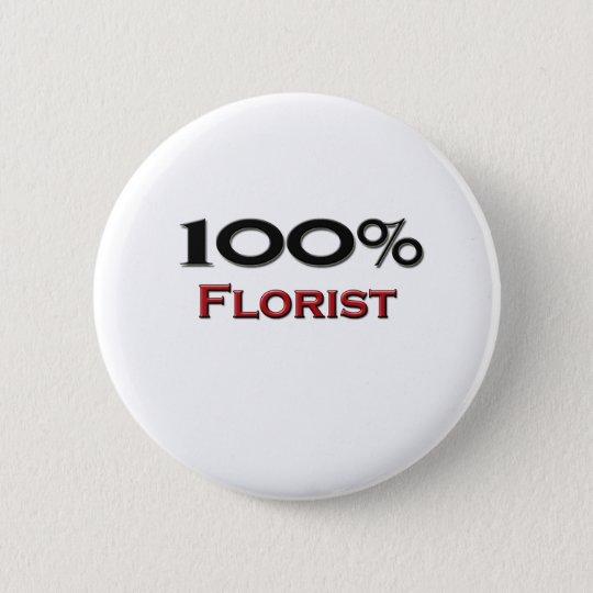 100 Percent Florist Pinback Button