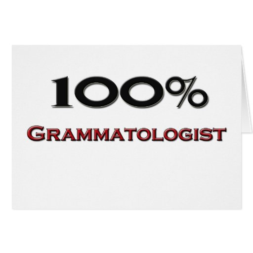 100 Percent Grammatologist Greeting Card