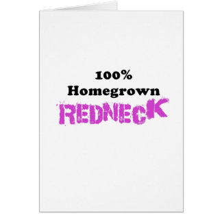 100 Percent Homegrown Redneck Greeting Card