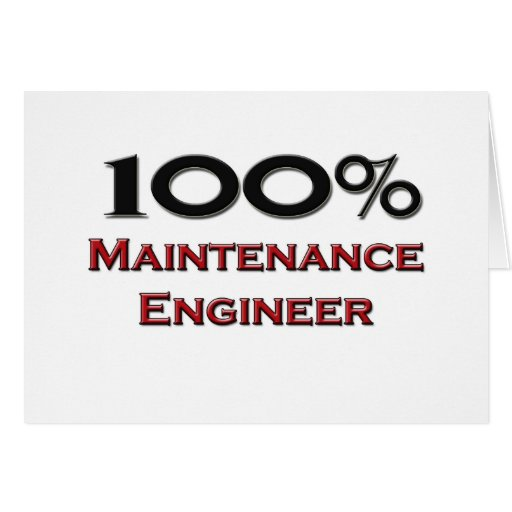 100 Percent Maintenance Engineer Greeting Card