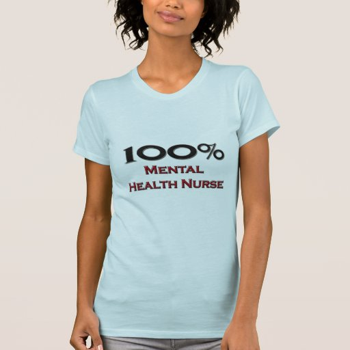 100 Percent Mental Health Nurse Shirts