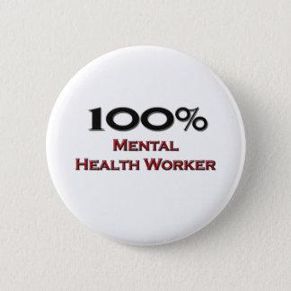 100 Percent Mental Health Worker Pinback Button