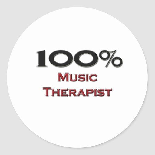 100 Percent Music Therapist Round Stickers