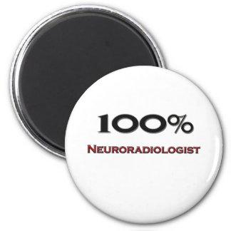 100 Percent Neuroradiologist 2 Inch Round Magnet