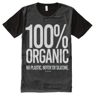 100 Percent Organic - No plastic, botox, or silico All-Over-Print Shirt
