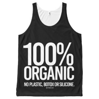 100 Percent Organic - No plastic, botox, or silico All-Over-Print Tank Top