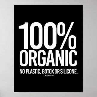 100 Percent Organic - No plastic, botox, or silico Poster