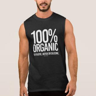 100 Percent Organic - No plastic, botox, or silico Sleeveless Shirt