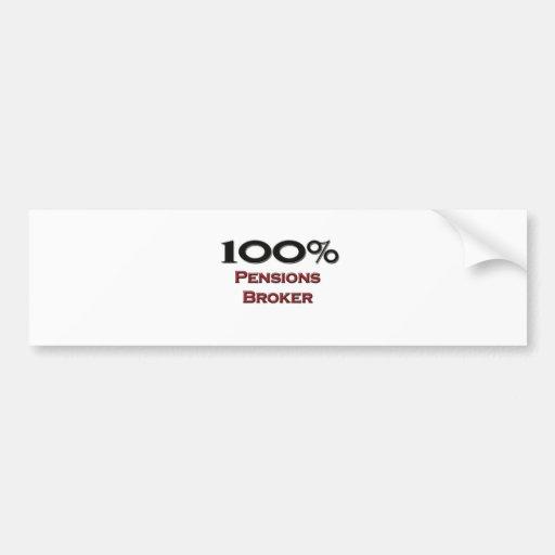 100 Percent Pensions Broker Car Bumper Sticker