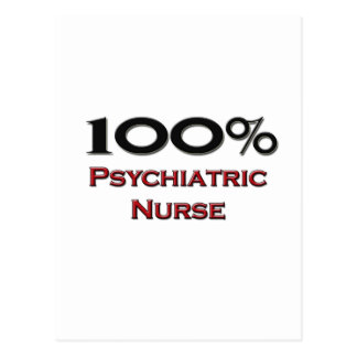 100 Percent Psychiatric Nurse Postcard