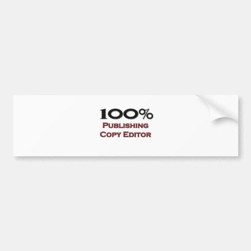 100 Percent Publishing Copy Editor Bumper Stickers