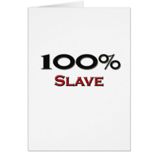 100 Percent Slave Driver Greeting Card