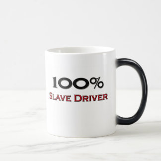 100 Percent Slave Driver Magic Mug