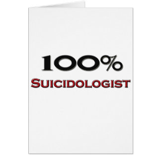 100 Percent Suicidologist Greeting Cards