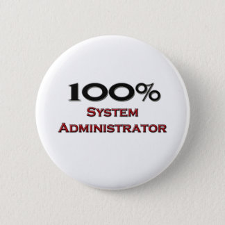 100 Percent System Administrator Pinback Button