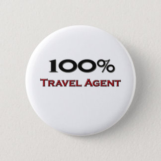 100 Percent Travel Agent Pinback Button