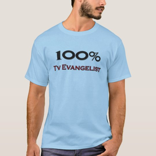 100 Percent Tv Evangelist T-Shirt