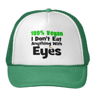 100 Percent Vegan I Don't Eat Anything With Eyes Trucker Hat