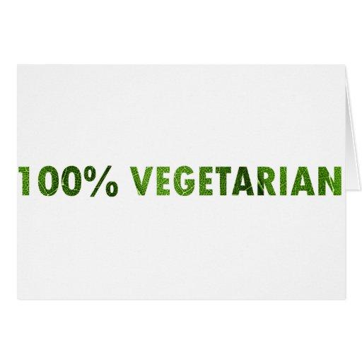 100 PERCENT VEGETARIAN GREETING CARD