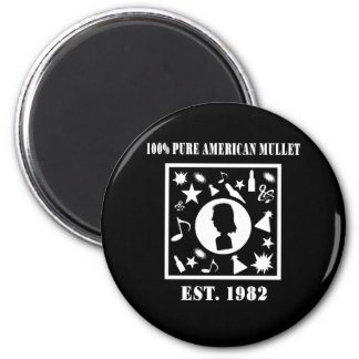 100% Pure American Mullet Est. 1982 2 Inch Round Magnet