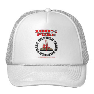 100% Pure OilField Trash,Oil Patch Hat,Oil Rig,Oil