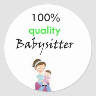 100% quality babysitter classic round sticker