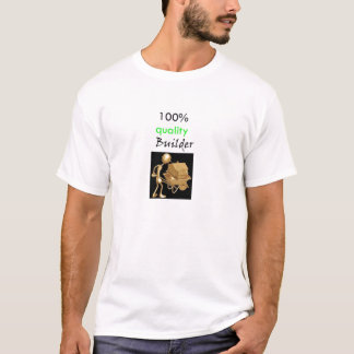 100% quality builder T-Shirt