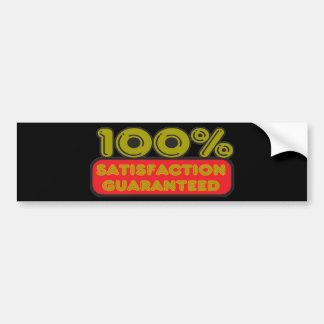 100% Satisfaction Guaranteed Bumper Sticker