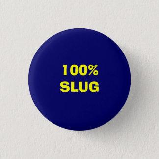 100% SLUG BUTTON