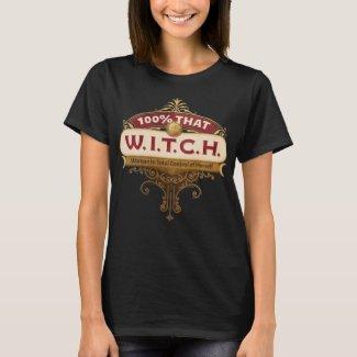100% That W.I.T.C.H. T-Shirt