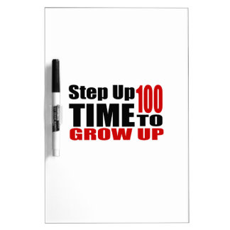 100 Time  To Grow Up Birthday Designs Dry Erase Board
