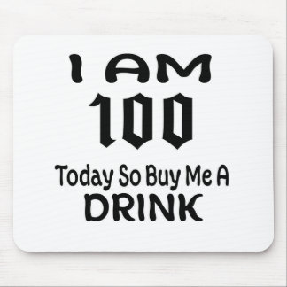 100 Today So Buy Me A Drink Mouse Pad