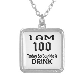 100 Today So Buy Me A Drink Silver Plated Necklace