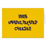 100%UNADULTERATEDCHEESE!! GREETING CARD