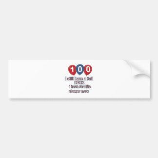 100 year funny birthday designs bumper sticker