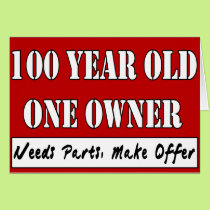 100 Year Old, One Owner - Needs Parts, Make Offer Card