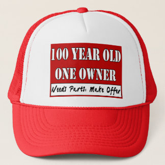 100 Year Old, One Owner - Needs Parts, Make Offer Trucker Hat