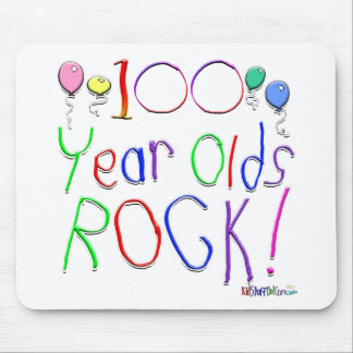 100 Year Olds Rock ! Mouse Pad