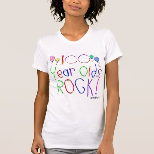 100 Year Olds Rock ! T Shirt