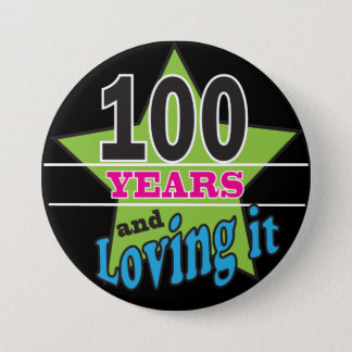 100 Years and Loving It | 100th Birthday Pinback Button