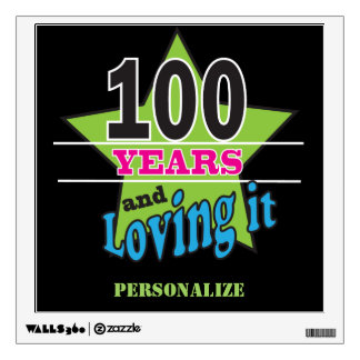 100 Years and Loving It | 100th Birthday Wall Sticker