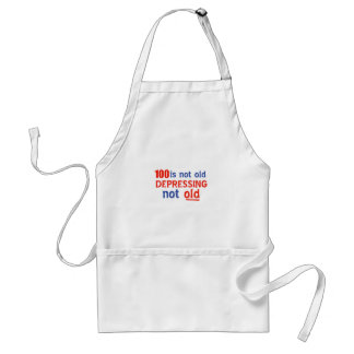 100 years is not old apron